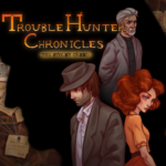 Trouble Hunter Chronicles Free Demo continues